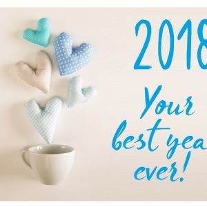 2018 - Your Best Year Ever!