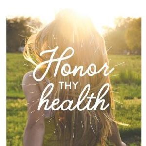 Honor Thy Health
